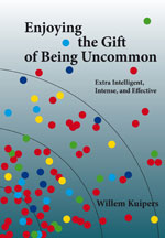 Enjoying the Gift of Being Uncommon; Extra Intelligent, Intense, and Effective